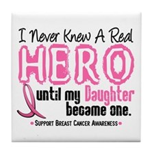 Never Knew A Hero 4 PINK (Daughter) Tile Coaster