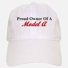 Proud of My Model A Baseball Baseball Cap
