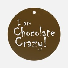 Chocolate Crazy Ornament (Round)