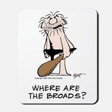 """Where are the Broads?"" Mousepad"