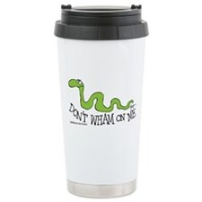 """Don't wham on me"" Travel Mug"