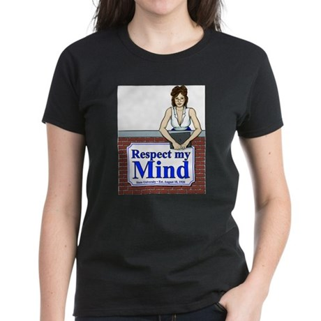 White Respect My Mind Women's Dark T-Shirt