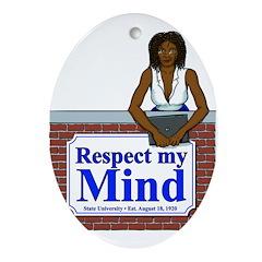 Black Respect My Mind Oval Ornament