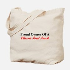 """Proud of My Clasic Ford Truck"" Tote Bag"