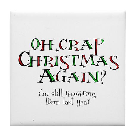 Christmas Crap Tile Coaster