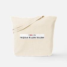 I love my Religious Studies T Tote Bag