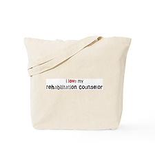 I love my Rehabilitation Coun Tote Bag