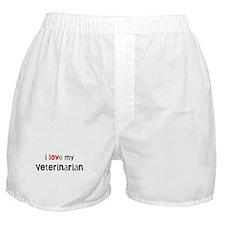 I love my Veterinarian Boxer Shorts