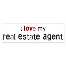 I love my Real Estate Agent Bumper Bumper Sticker