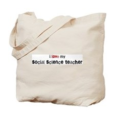 I love my Social Science Teac Tote Bag