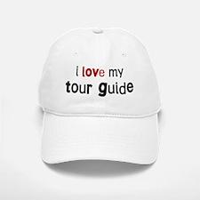 I love my Tour Guide Baseball Baseball Cap