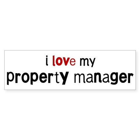 I love my Property Manager Bumper Sticker