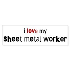 I love my Sheet Metal Worker Bumper Bumper Sticker