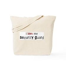 I love my Security Guard Tote Bag