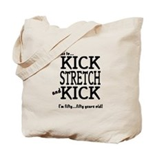 Kick Stretch and Kick - 50 ye Tote Bag