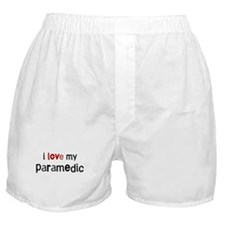 I love my Paramedic Boxer Shorts