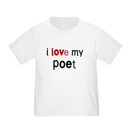 I love my Poet Toddler T-Shirt