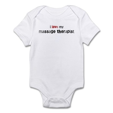 I love my Massage Therapist Infant Bodysuit