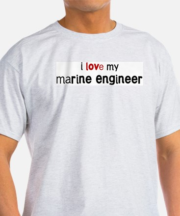 I love my Marine Engineer T-Shirt