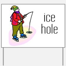 Ice Hole Yard Sign