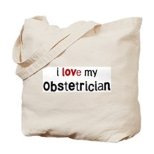 I love my Obstetrician Tote Bag