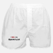 I love my Obstetrician Boxer Shorts