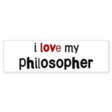I love my Philosopher Bumper Bumper Sticker