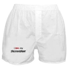 I love my Philosopher Boxer Shorts