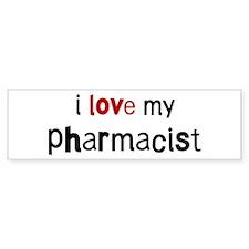 I love my Pharmacist Bumper Bumper Sticker