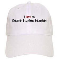 I love my Peace Studies Teach Baseball Cap