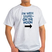 I'm With Stupid - On the Moon - T-Shirt