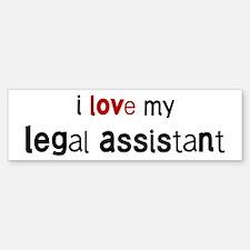 I love my Legal Assistant Bumper Bumper Bumper Sticker