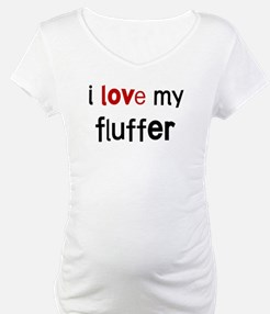 I love my Fluffer Shirt