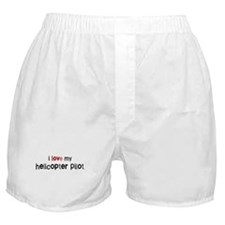 I love my Helicopter Pilot Boxer Shorts