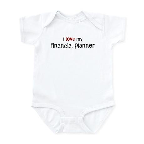 I love my Financial Planner Infant Bodysuit