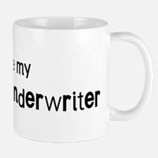 I love my Insurance Underwrit Mug