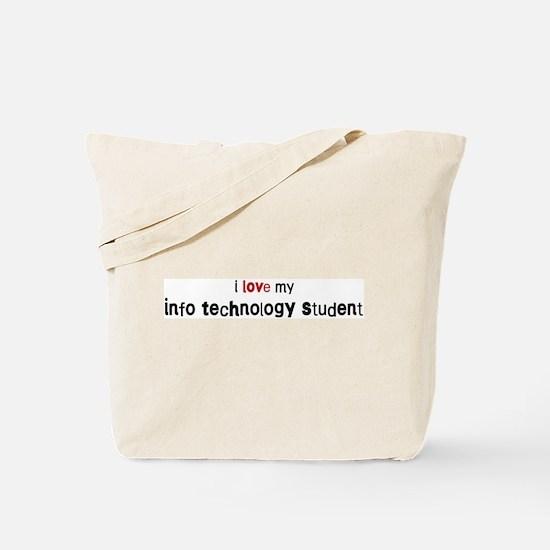 I love my Info Technology Stu Tote Bag