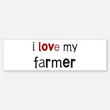 I love my Farmer Bumper Bumper Bumper Sticker