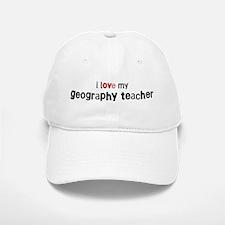 I love my Geography Teacher Baseball Baseball Cap