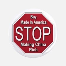 """STOP Making China Rich 3.5"""" Button"""