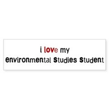 I love my Environmental Studi Bumper Bumper Sticker