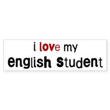 I love my English Student Bumper Bumper Sticker