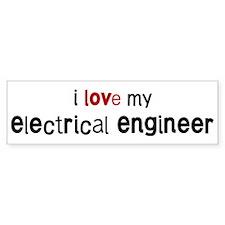 I love my Electrical Engineer Bumper Bumper Sticker