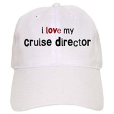 I love my Cruise Director Baseball Cap