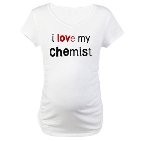 I love my Chemist Maternity T-Shirt