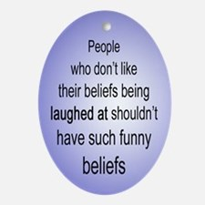 """""""Funny Beliefs"""" Oval Ornament"""