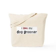 I love my Dog Groomer Tote Bag