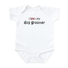 I love my Dog Groomer Infant Bodysuit