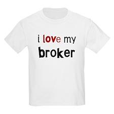 I love my Broker T-Shirt