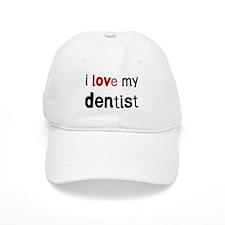 I love my Dentist Baseball Cap